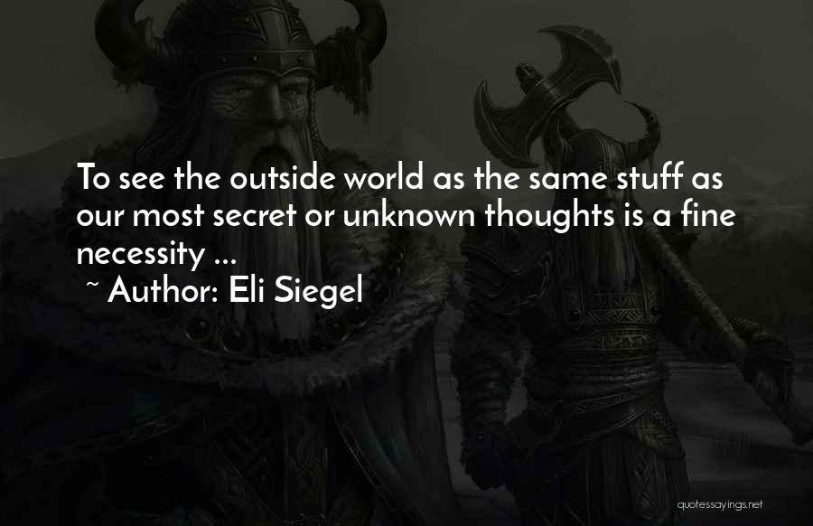 Eli Siegel Quotes 1148827