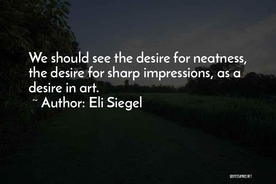 Eli Siegel Quotes 1363465