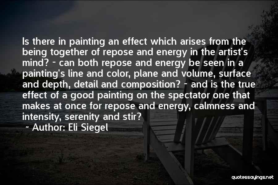 Eli Siegel Quotes 1660321
