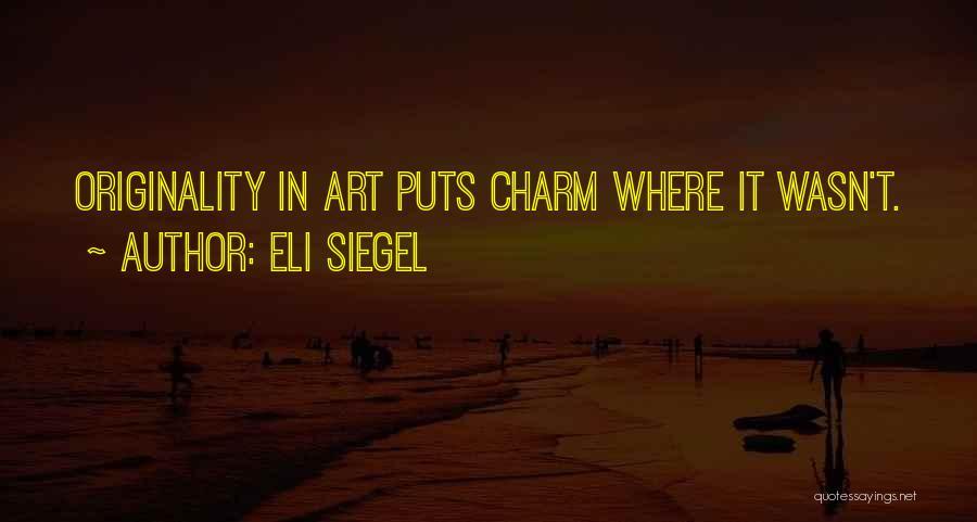Eli Siegel Quotes 1760006