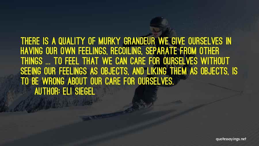 Eli Siegel Quotes 1897008