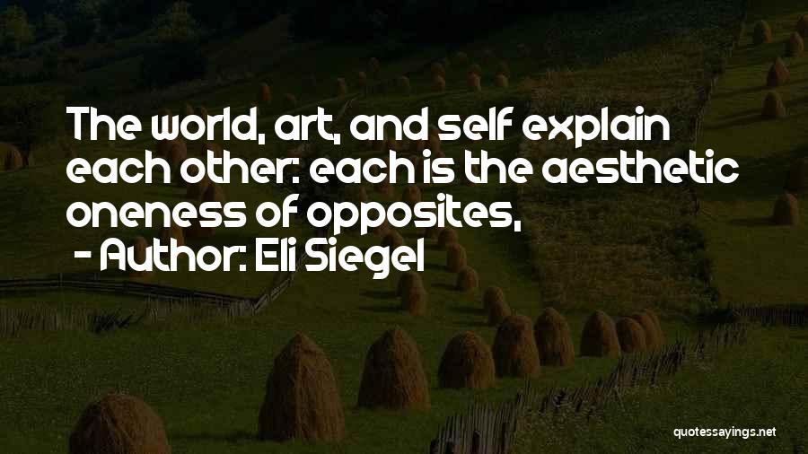 Eli Siegel Quotes 585647