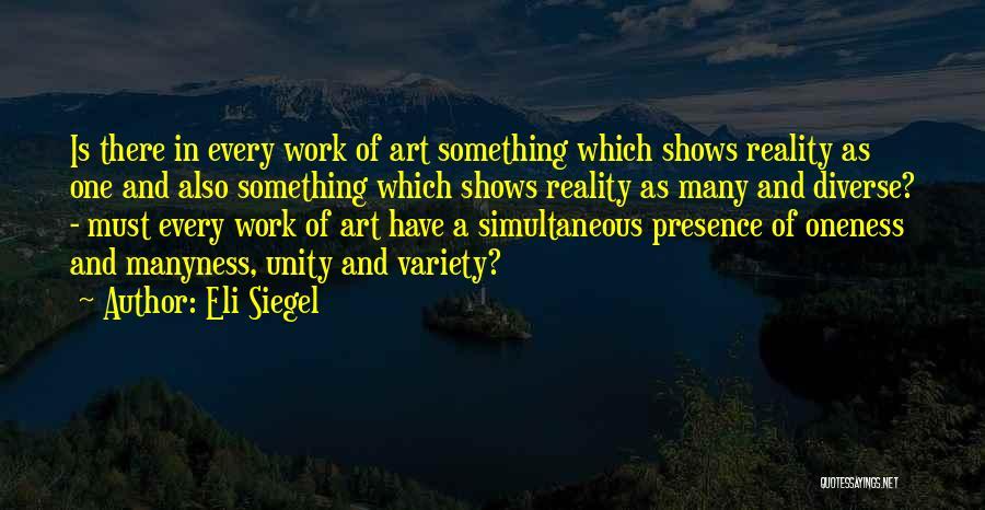 Eli Siegel Quotes 798824