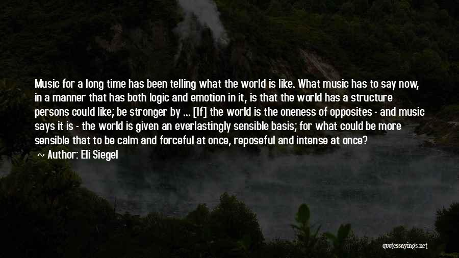 Eli Siegel Quotes 834251