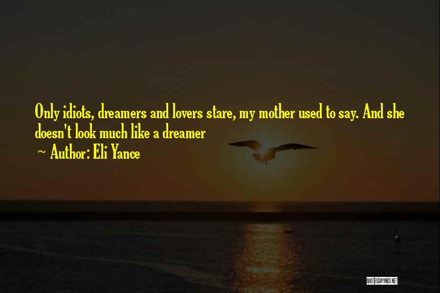 Eli Yance Quotes 685329