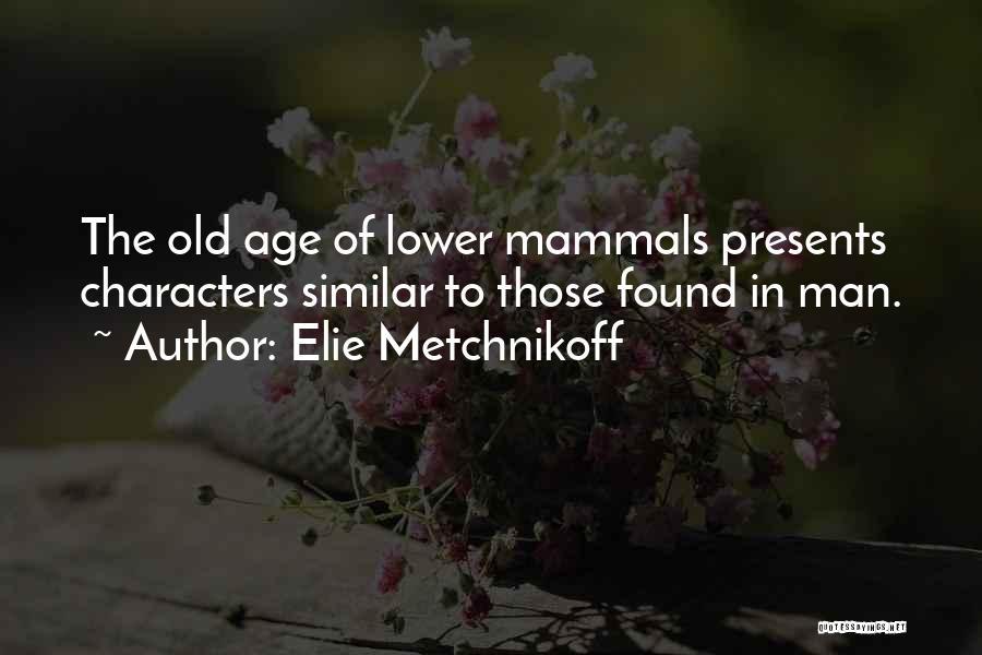 Elie Metchnikoff Quotes 1016728