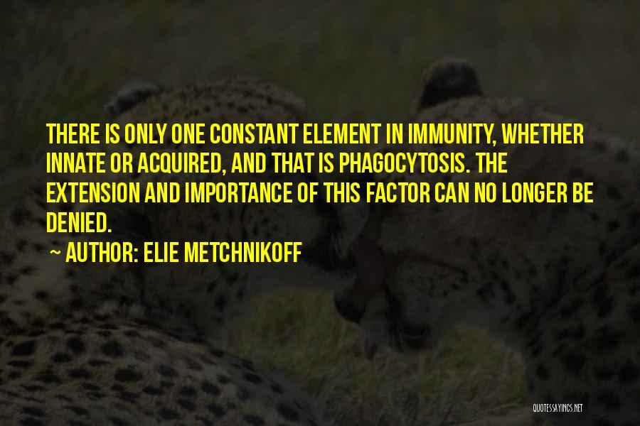 Elie Metchnikoff Quotes 943471