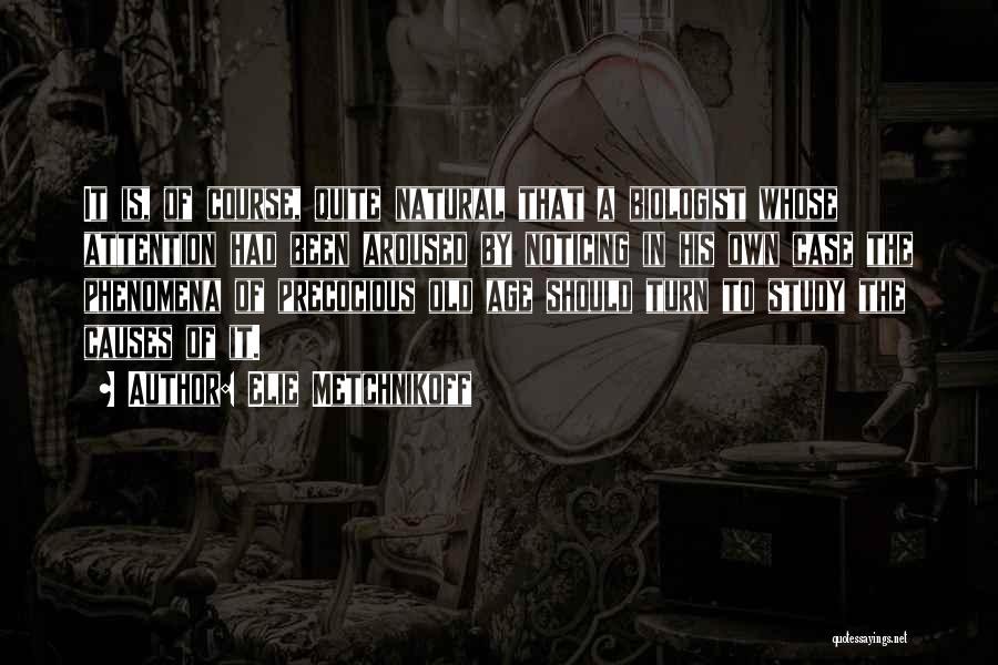 Elie Metchnikoff Quotes 951112