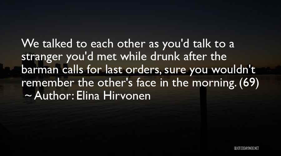 Elina Quotes By Elina Hirvonen