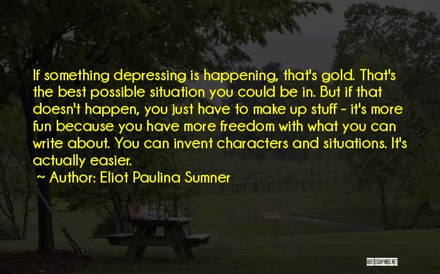 Eliot Paulina Sumner Quotes 1212862