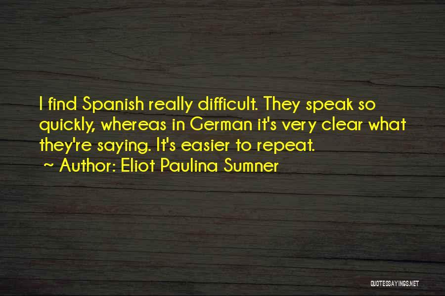 Eliot Paulina Sumner Quotes 1565868