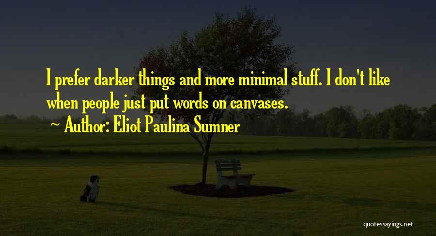 Eliot Paulina Sumner Quotes 1907634