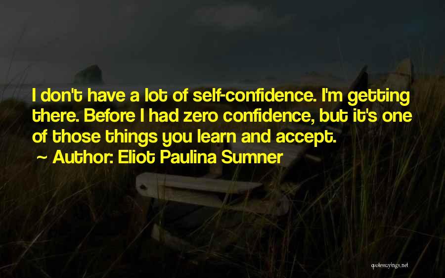 Eliot Paulina Sumner Quotes 242006