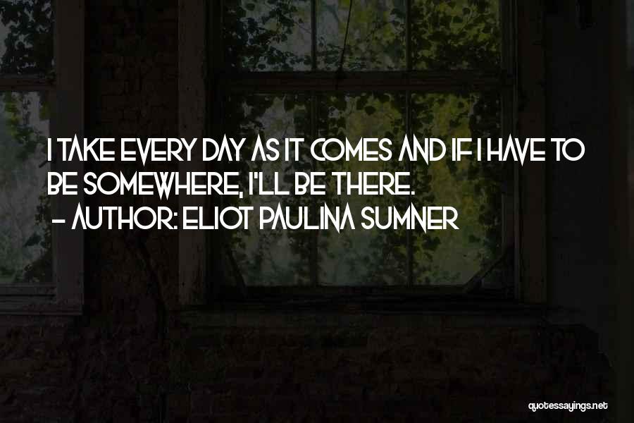 Eliot Paulina Sumner Quotes 439179