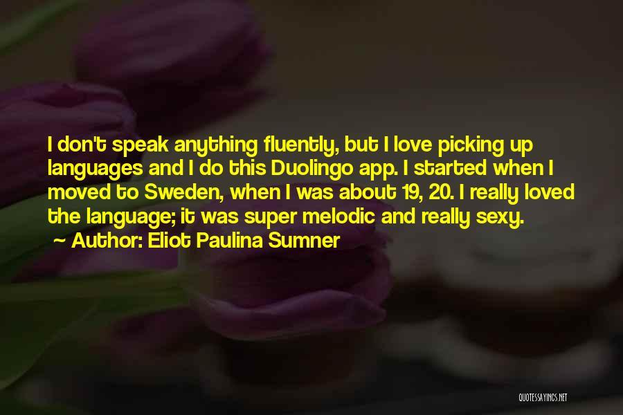 Eliot Paulina Sumner Quotes 597044