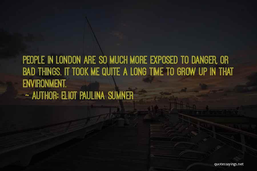 Eliot Paulina Sumner Quotes 75228