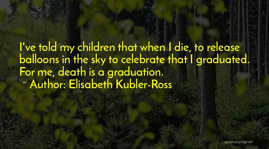 Elisabeth Kubler-Ross Quotes 1210665