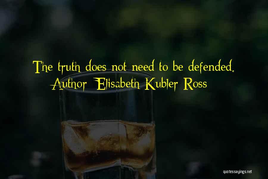 Elisabeth Kubler-Ross Quotes 1219015