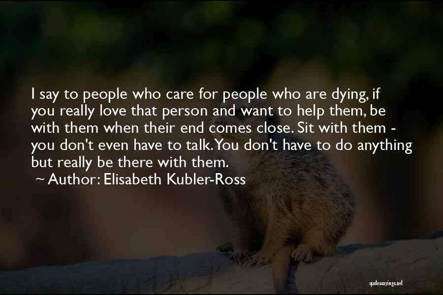 Elisabeth Kubler-Ross Quotes 1268048
