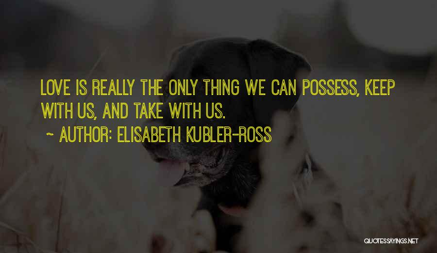 Elisabeth Kubler-Ross Quotes 1415769