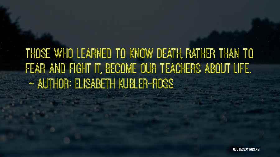 Elisabeth Kubler-Ross Quotes 1552403