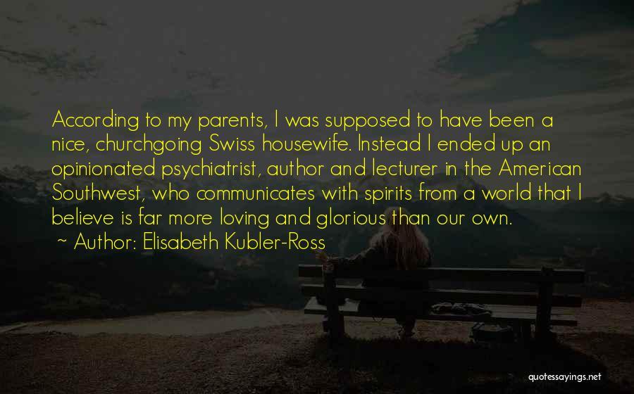 Elisabeth Kubler-Ross Quotes 1690831