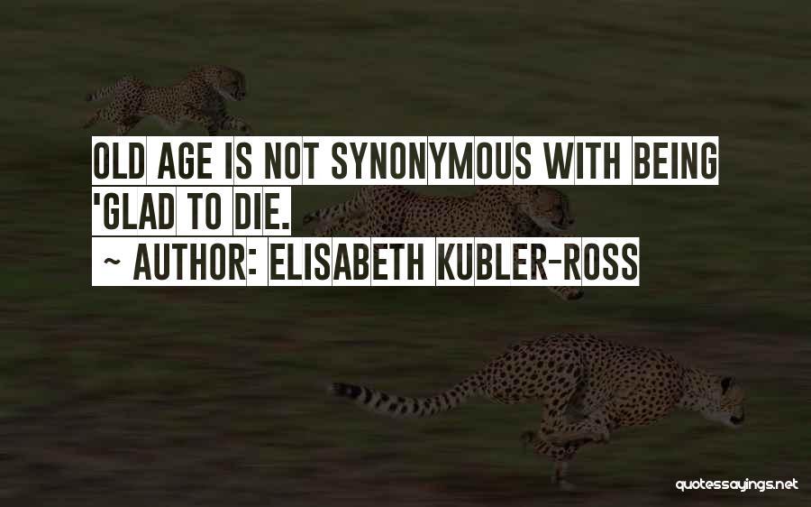 Elisabeth Kubler-Ross Quotes 1691330