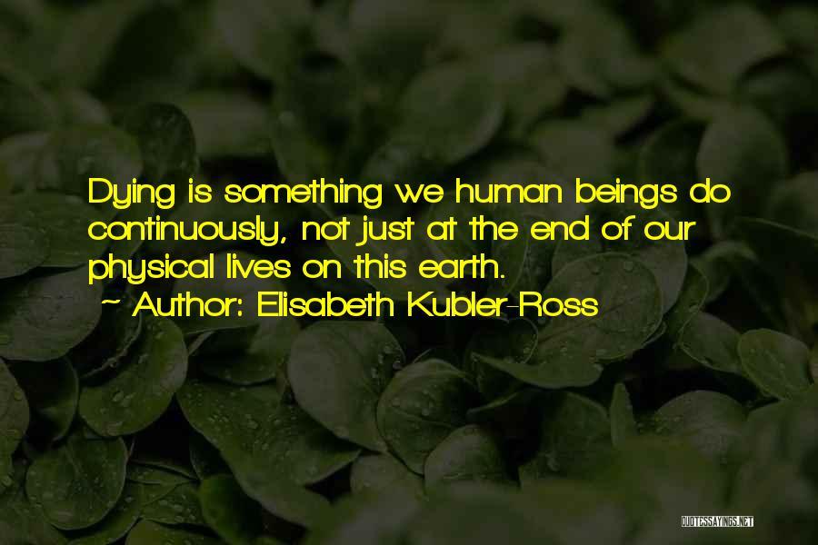 Elisabeth Kubler-Ross Quotes 1827719