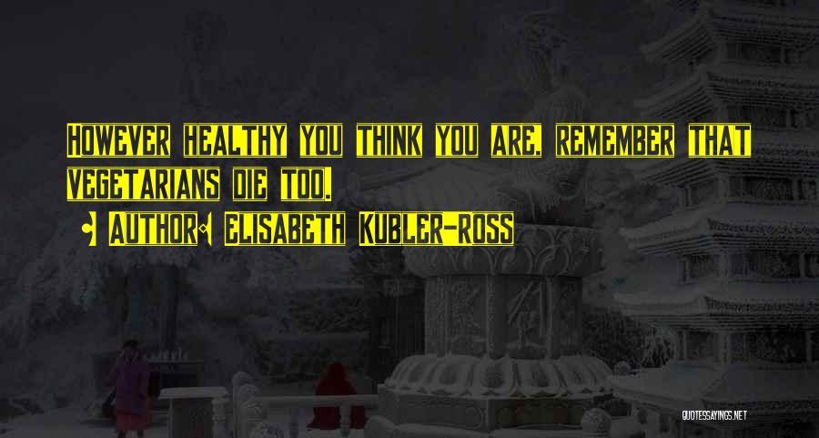 Elisabeth Kubler-Ross Quotes 426607