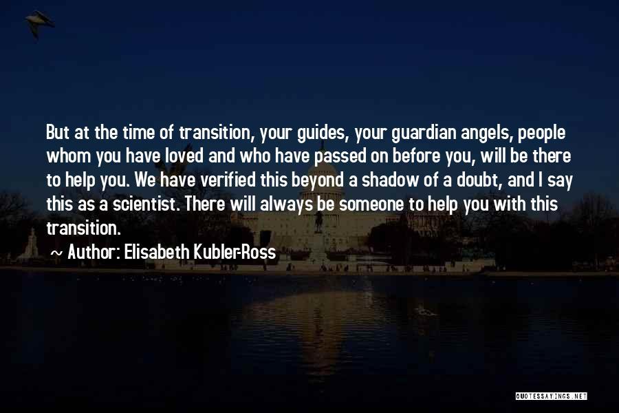 Elisabeth Kubler-Ross Quotes 516662