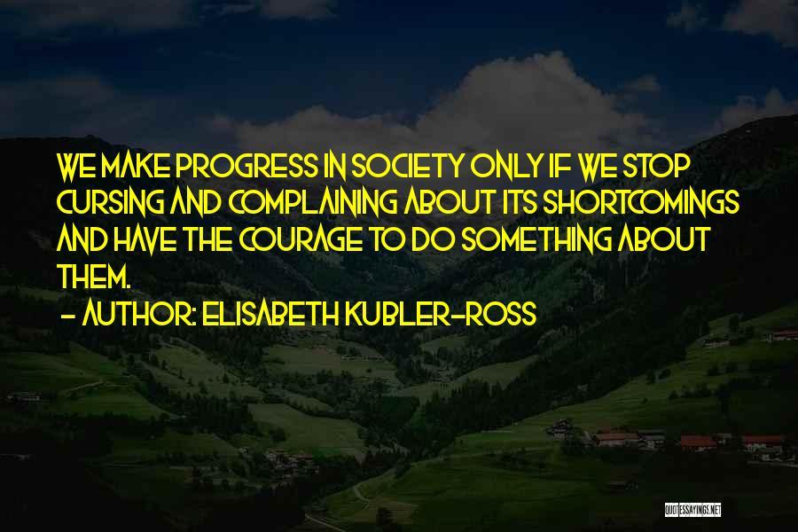 Elisabeth Kubler-Ross Quotes 681045