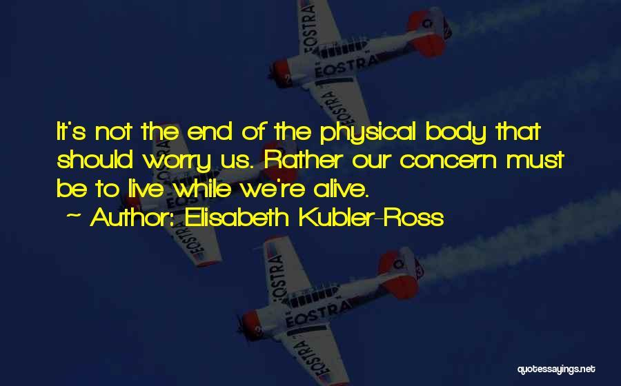 Elisabeth Kubler-Ross Quotes 706637
