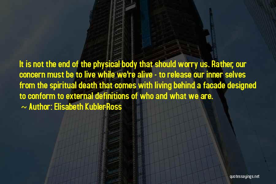 Elisabeth Kubler-Ross Quotes 805379