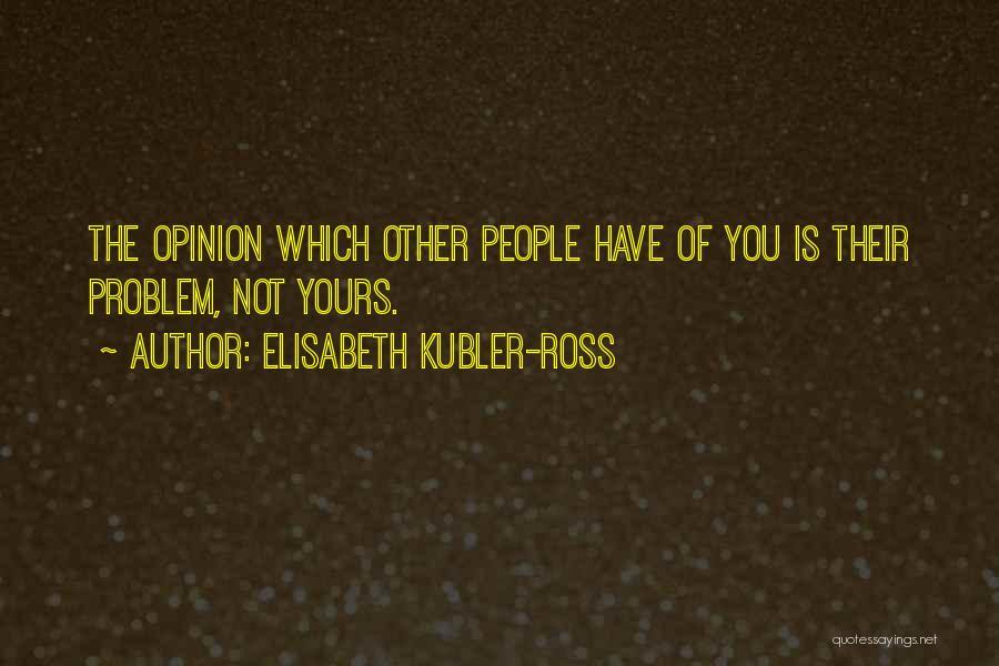 Elisabeth Kubler-Ross Quotes 807349
