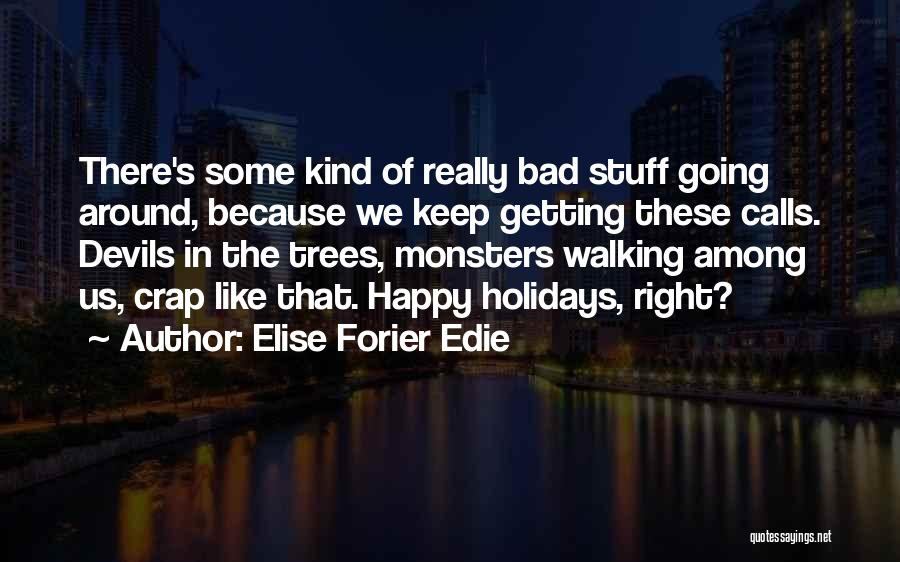 Elise Forier Edie Quotes 1844878