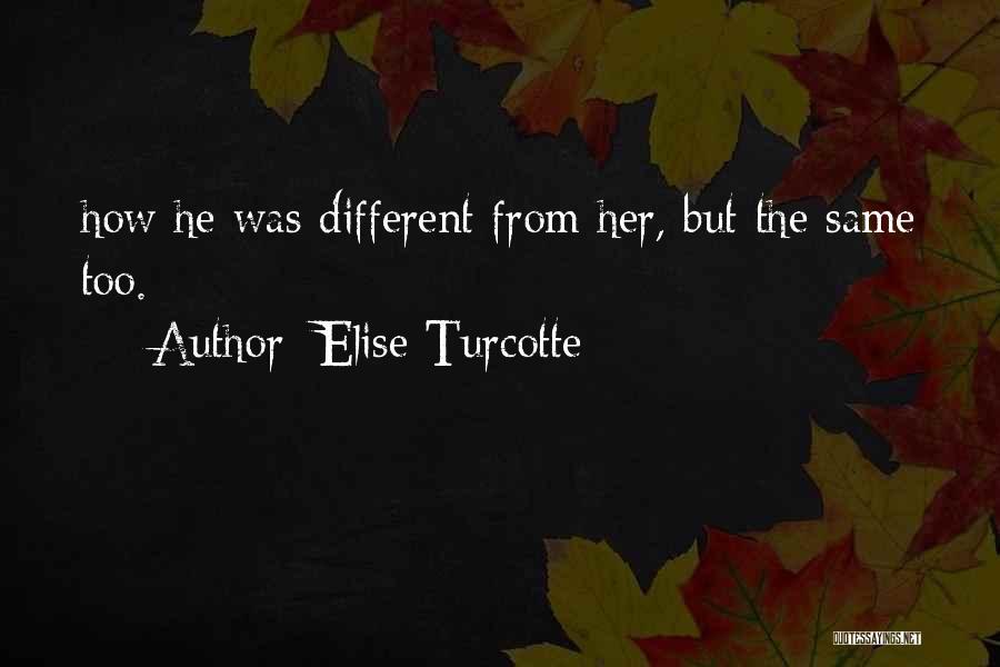 Elise Turcotte Quotes 1352754