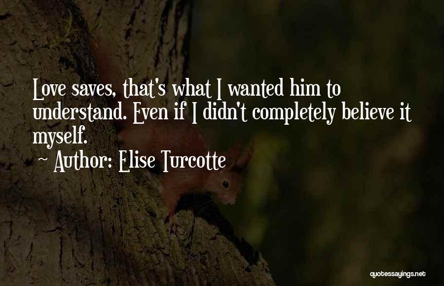 Elise Turcotte Quotes 1498042