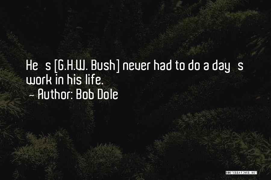 Elite Class Quotes By Bob Dole