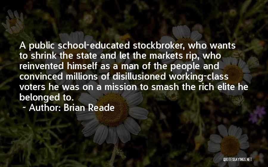 Elite Class Quotes By Brian Reade