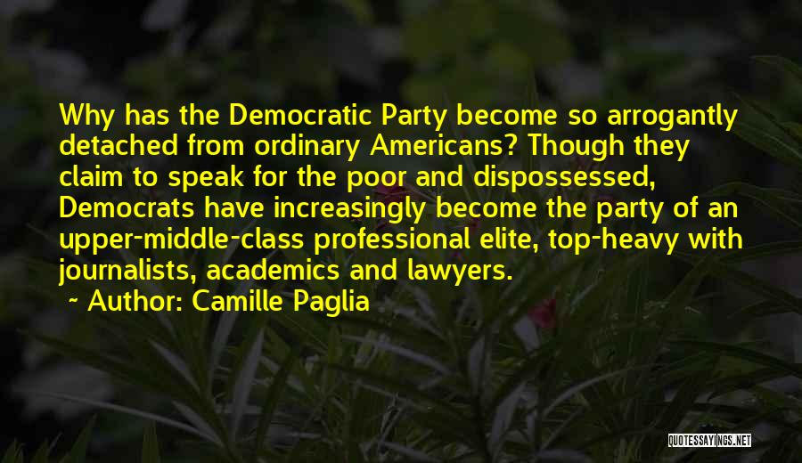 Elite Class Quotes By Camille Paglia