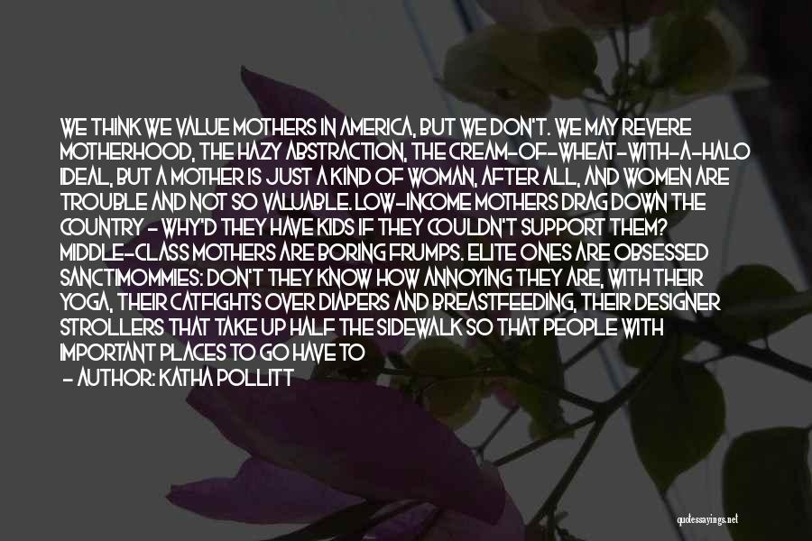 Elite Class Quotes By Katha Pollitt