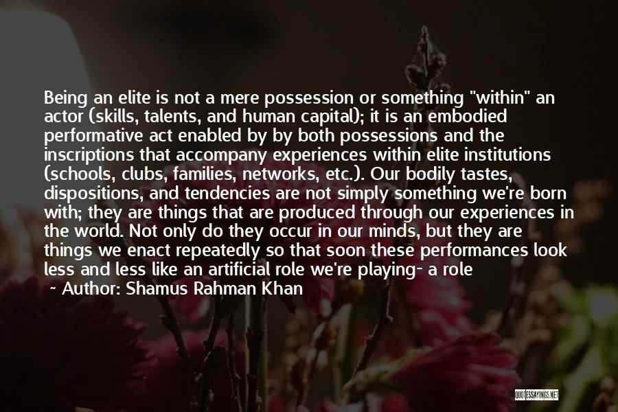Elite Class Quotes By Shamus Rahman Khan