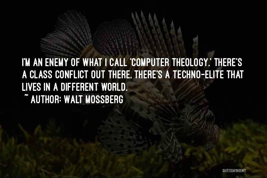 Elite Class Quotes By Walt Mossberg