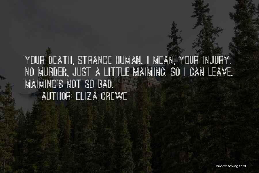 Eliza Crewe Quotes 1201674