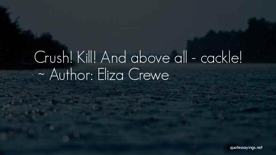 Eliza Crewe Quotes 1426050