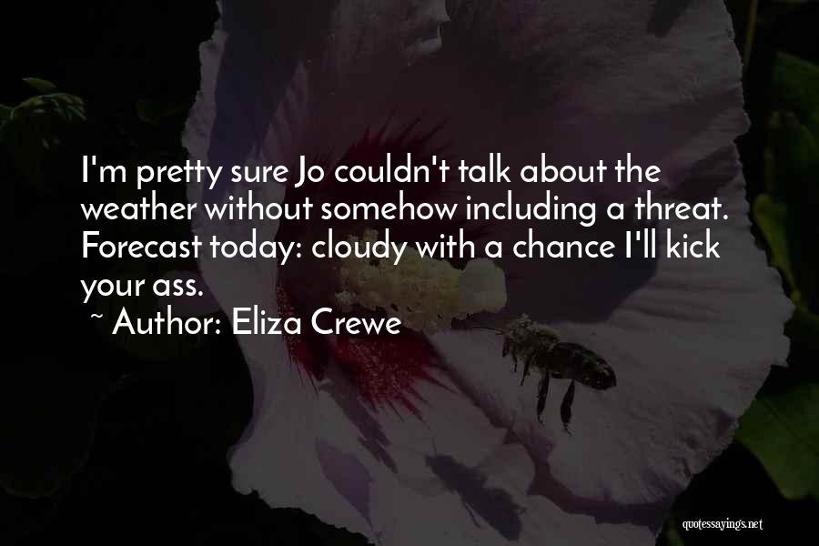 Eliza Crewe Quotes 288538