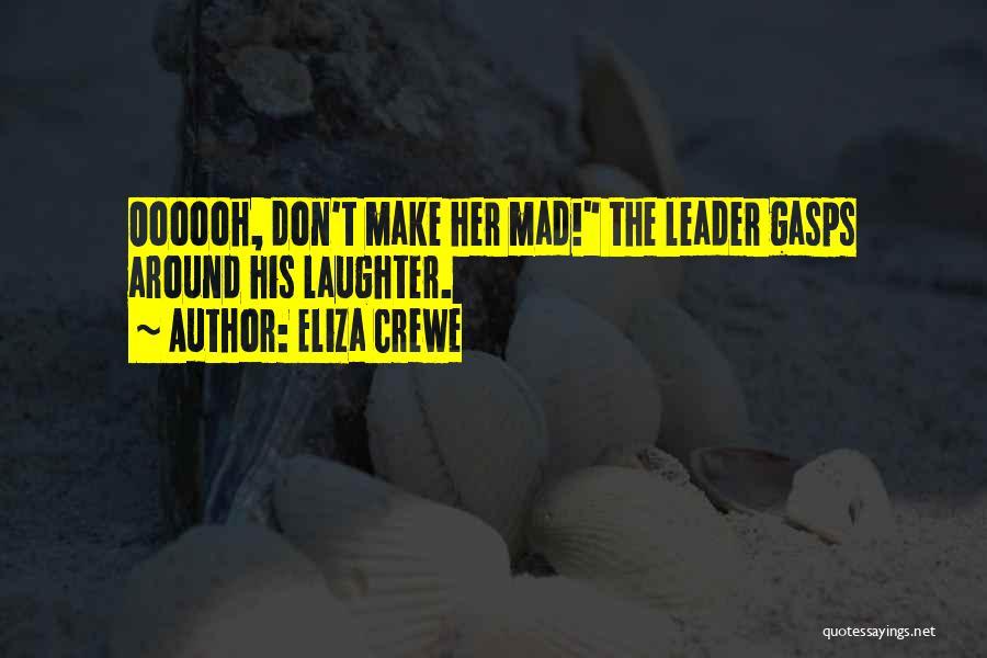 Eliza Crewe Quotes 477311