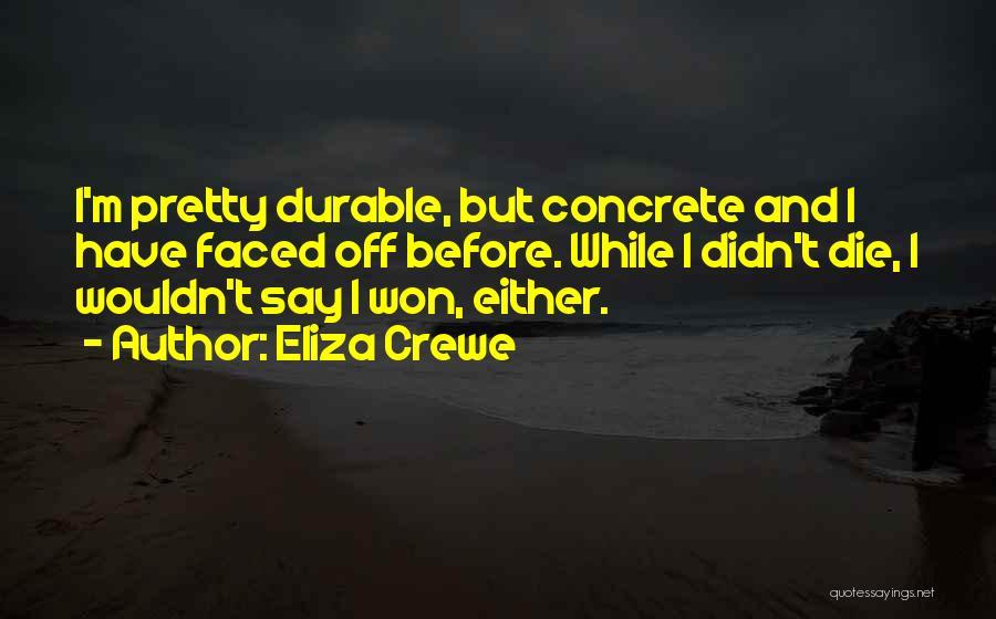 Eliza Crewe Quotes 711649