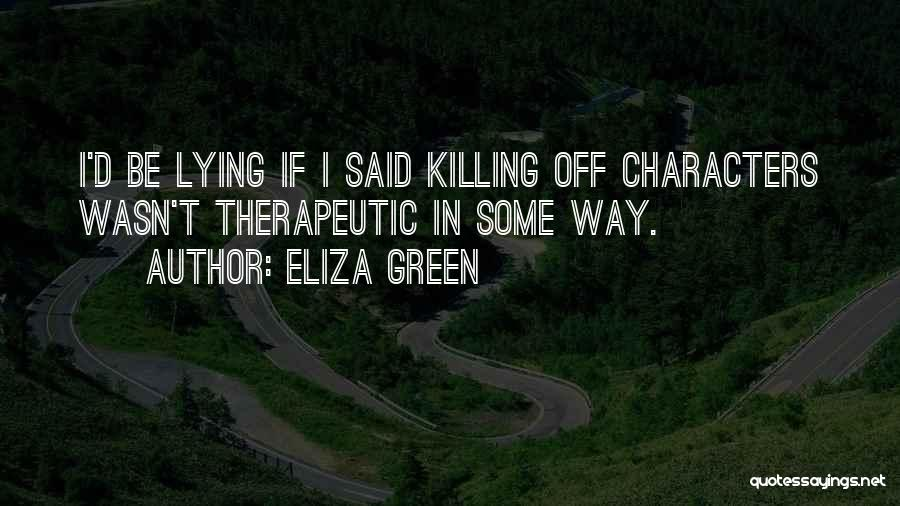 Eliza Green Quotes 1547256