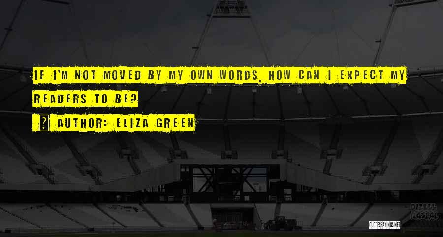 Eliza Green Quotes 2144427